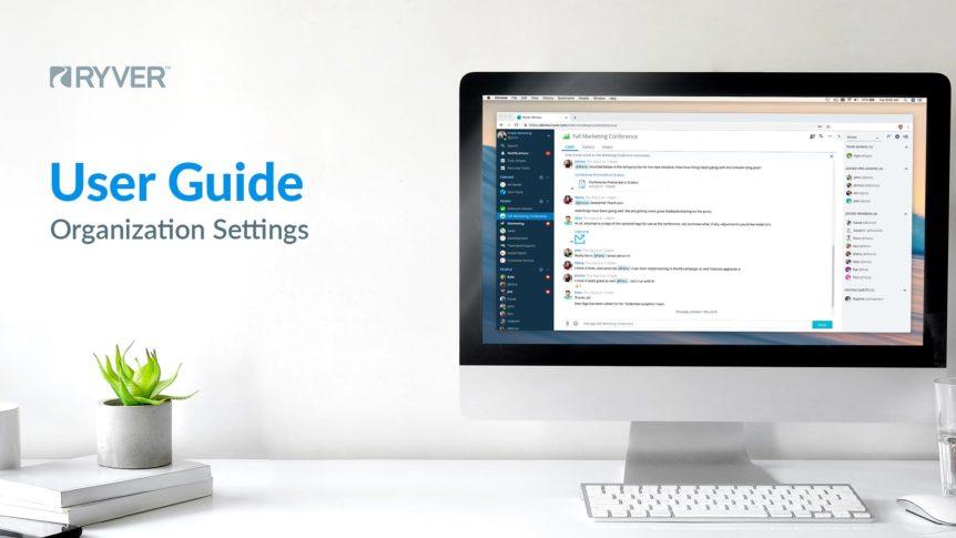 Ryver User Guide (Organization Settings)